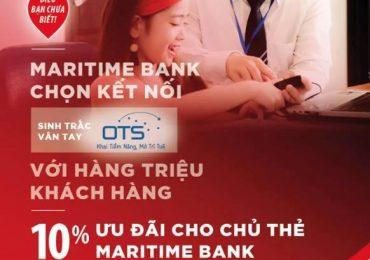 OTS Việt Nam hợp tác cùng Maritime Bank – Chọn kết nối, chia sẻ yêu thương – Mang Sinh Trắc Vân Tay đến với mọi nhà